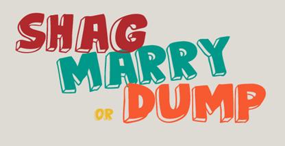 ShagMarryDump