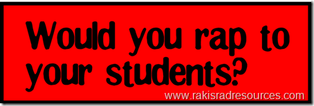 would you rap to your students - Sunday Professional development at Raki's Rad Resources - how do you engage your students?