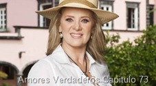 Amores Verdaderos Capitulo 73