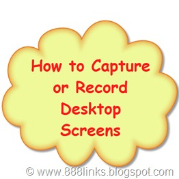 how to capture or record desktop screens