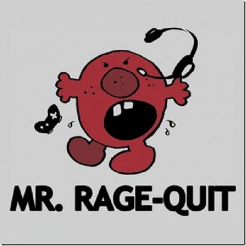 Rage Quitters
