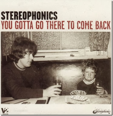 stereophonics_-_you_gotta_threre_to_come_back1