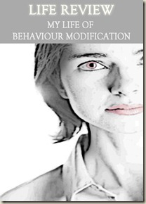 591-life-review-my-life-of-behaviour-modification