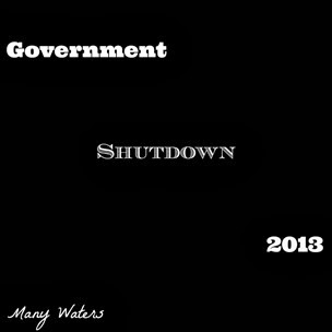 Many Waters Government Shutdown 2013