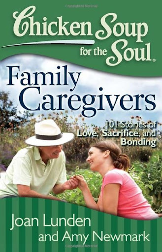 Chicken Soup for the Soul: Family Caregivers by Joan Lunden & Amy Newmark