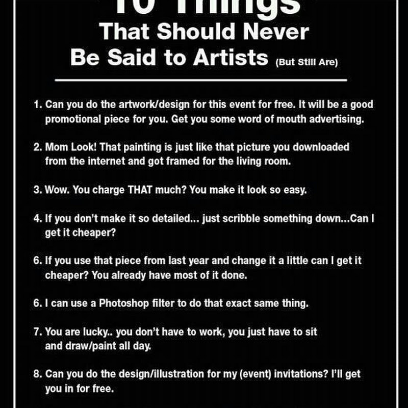 10 Artists and the Annoying things Some People Say to Them