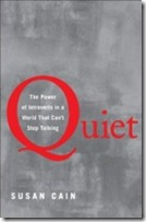 Quiet--The Power of Introverts by Susan Cain