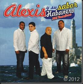 Alexis Y Su Sabor Habanero - Mi Tumbao 2012 Front