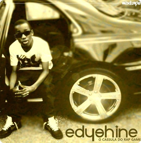 Edy Shine - cassula do rap game