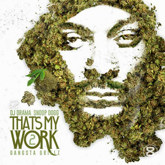 Snoop Dogg - That's My Work 2 (Mixtape) (2013)