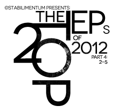 The Top 20 EPs of 2012, Part 4