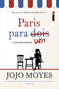 Paris Para Um e Outros Contos, por Jojo Moyes