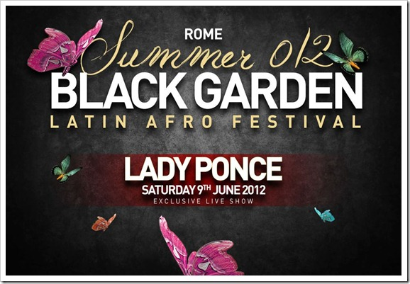 OGGI A ROMA, sabato 09/06/2012 - LADY PONCE al LATIN AFRO FESTIVAL, BLACK GARDEN SUMMERTIME