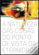 A Natureza das Coisas do Ponto de Vista da Eternidade de João Carlos Silva