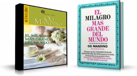 EL MILAGRO MAS GRANDE DEL MUNDO, Og Mandino [ Audiolibro + Libro ] – Descubre el milagro más grande del mundo que ha cambiado la vida de miles de personas