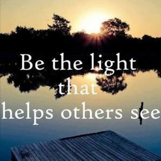 7-24-2012 The More We Learn - be the light that helps others see -