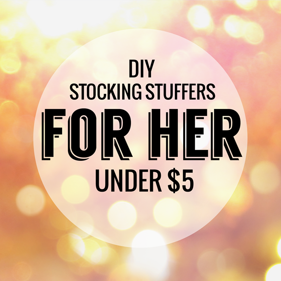diy stocking stuffers under $5 for her