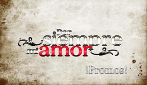"""Primer Promocional de telenovela """"Por Siempre Mi Amor"""""""