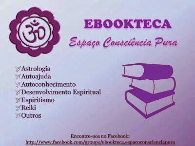 PDF, DOC WORD, Livros Digitais, Ebooks, Download Grátis, Espaço Consciência Pura, http://espacoconscienciapura.blogspot.com