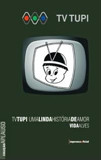 TV Tupi (Uma Linda História de Amor), por Vida Alves