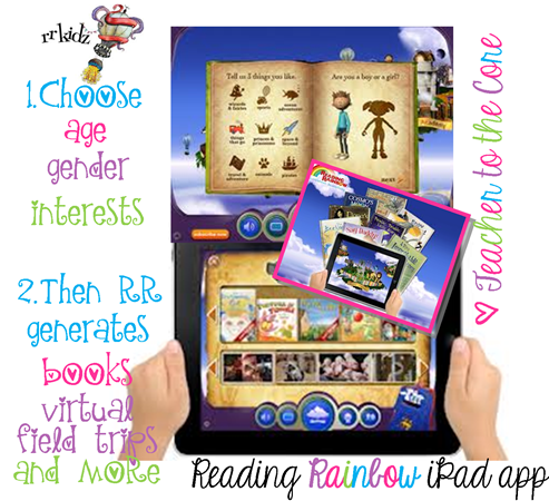 I love the Reading Rainbow app for my kids and my students!