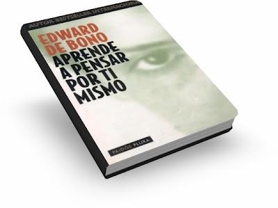 APRENDE A PENSAR POR TI MISMO, Edward De Bono [ Libro ] – Cómo mejorar en la tarea más importante a la que debemos enfrentarnos diariamente