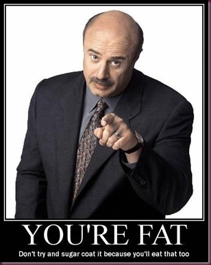 yourre-fat-dr-phil-demotivational-poster