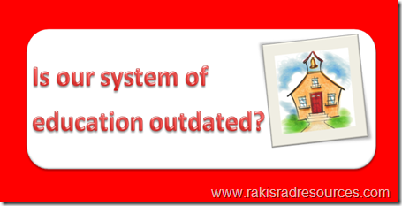 Is our system of education outdated?
