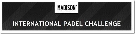 El International Padel Challenge by Madison terminará así su primera edición después de recorrer buena parte de Europa con el objetivo de establecer el circuito como una referencia dentro del pádel amateur a nivel internacional