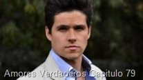Amores Verdaderos Capitulo 79