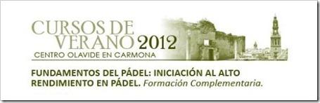 """Vuelven los Cursos de Verano 2012 en la Universidad Pablo de Olavide: """"Fundamentos del Pádel: Iniciación al Alto Rendimiento""""."""