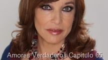 Amores Verdaderos Capitulo 65