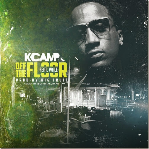 K Camp ft Wale - Off The Floor (Prod by Big Fruit)