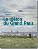 """""""Le piéton du Grand Paris""""  Guy-Pierre Chomette"""