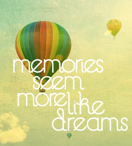 memories_seem_more_like_dreams_quote