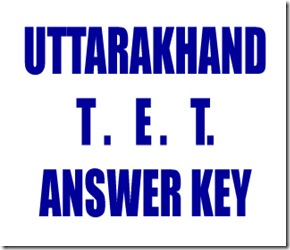 Uttarakhand TET 2013 Answer Keys