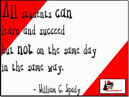 All students can learn and succeed, but not on the same day in the same way.  A quote from William G. Spady featured on Raki's Rad Resources - an education blog for quality teachers.