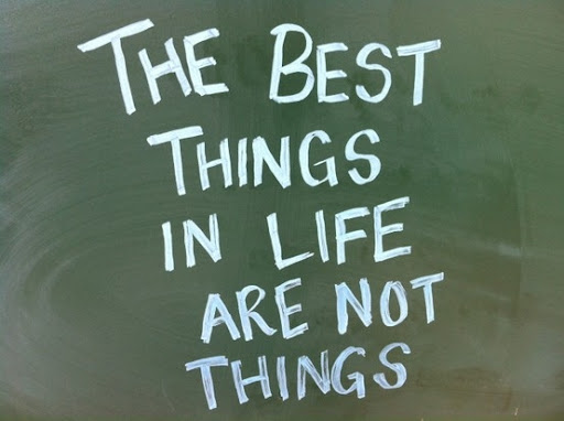 the_best_things_in_life_are_not_things_quote_quote