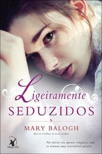 Ligeiramente Seduzidos, por Mary Balogh