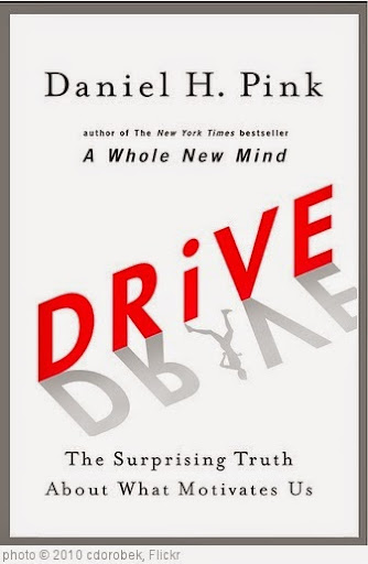 'Drive: The Surprising Truth About What Motivates Us by Daniel Pink' photo (c) 2010, cdorobek - license: https://creativecommons.org/licenses/by/2.0/