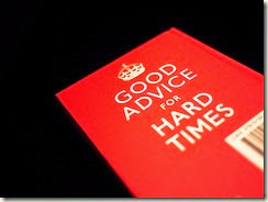Good Advice for Hard Times