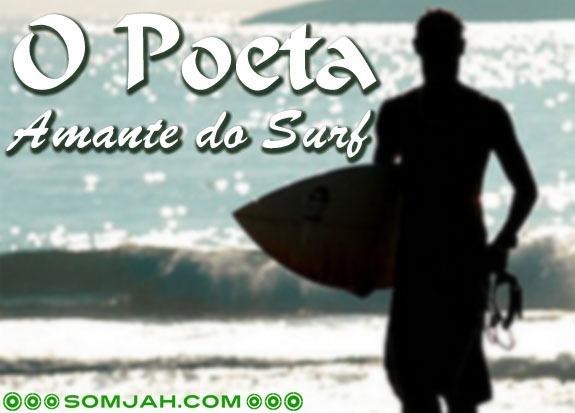 o poeta amante do Surf