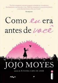 Como Eu Era Antes de Você, por Jojo Moyes