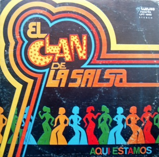 El Clan De La Salsa  Aqui Estamos Vocals Tony Gimenez  Willie Rodriguez  LP Front