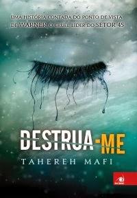 Destrua-me, por Tahereh Mafi