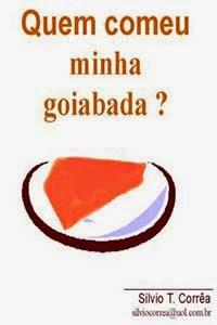 Quem Comeu Minha Goiabada?, por Silvio T. Correa
