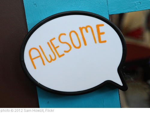 'Awesome' photo (c) 2012, Sam Howzit - license: http://creativecommons.org/licenses/by/2.0/