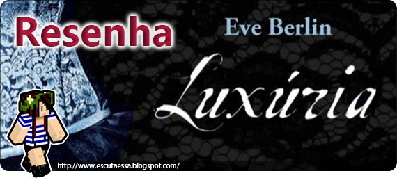 Resenha - Luxúria - Escuta Essapsd