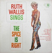 Ruth Wallis - Ruth Wallis Sings The Spice Is Right