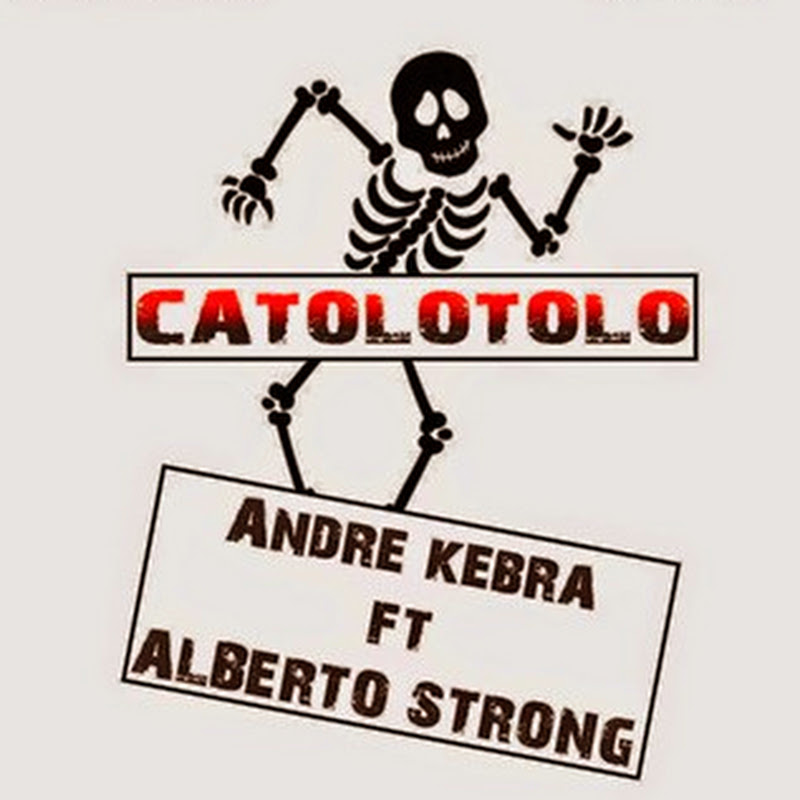 André Kebra & Alberto Strong - Katolotolo (Kuduro 2k14) [Download]